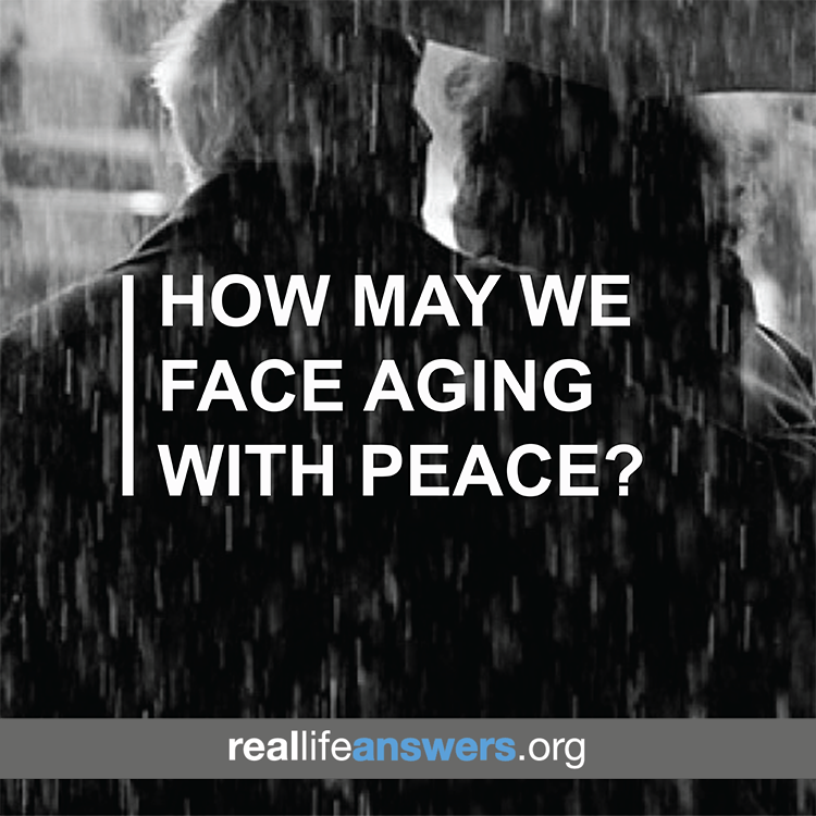 How May We Face Aging with Peace?