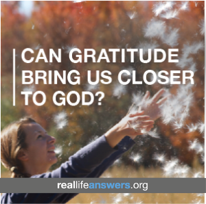 can-gratitude-bring-us-closer-to-god