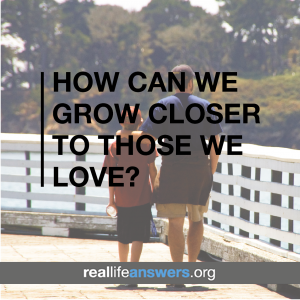 grow-closer-to-those-we-love