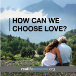 how-can-we-choose-love