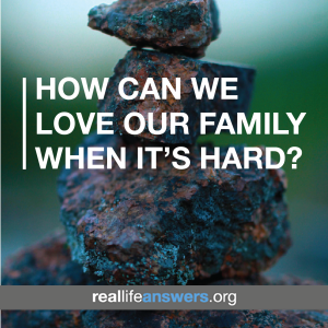how-can-we-love-our-family-even-when-its-hard