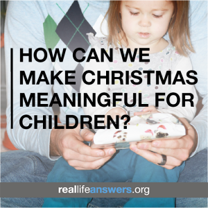 how-can-we-make-christmas-more-meaningful-for-children