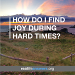 how-do-i-find-joy-during-hard-times