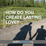how-do-you-create-lasting-love