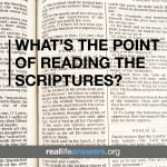 What's the Point of Reading the Scriptures?