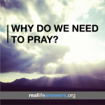 why-do-we-need-to-pray